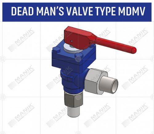 DEAD MAN'S VALVE TYPE MDMV